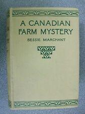 A CANADIAN FARM MYSTERY by BESSIE MARCHANT  H/B  Pub.BLACKIE & SONS