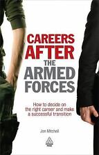 Careers After the Armed Forces: How to Decide on the Right Career and Make a Suc