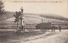 LE MONT-PILAT La croix de Chabouret près du Bessat attelage à boeufs NEUVE