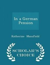 In a German Pension - Scholar's Choice Edition by Mansfield, Katherine