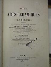 2 Tomes; TRAITE DES ARTS CERAMIQUES OU DES POTERIES, Brongniart,1877, Ed Asselin