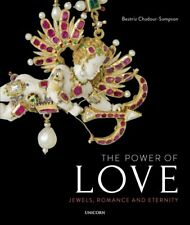 The Power of Love Jewels, Romance and Eternity 9781911604464 | Brand New