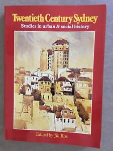 Twentieth Century Sydney - Studies In Urban And Social History By Jill Roe