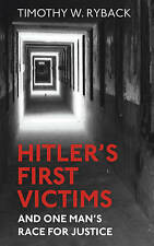 Hitler's First Victims: And One Man's Race for Justice, Ryback, Timothy W., Good
