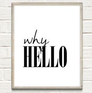 A4 Why Hello Typography Print Quote Gift Quirky Unique Shelf Home Decor UNFRAMED