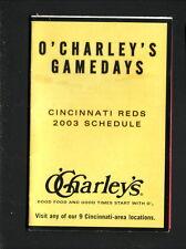 2003 Cincinnati Reds Schedule--O'Charley's