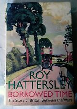 BORROWED TIME by Roy Hattersley (Little Brown HB, 2007)