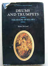 DRUMS AND TRUMPETS: THE HOUSE OF STUART 1977 1st ed Kirsty McLeod HB DJ VGC