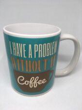 "Très joli Mug  - ""I DON'T HAVE A PROBLEM WITH CAFFEINE"" NEUF !"