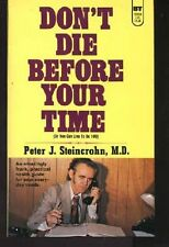 Dont die before your time;: The common-sense way