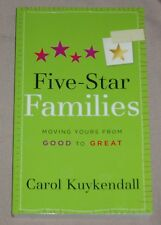 Five-Star Families - Moving Your From Good to Great by Carol Kuykendall PB 2007