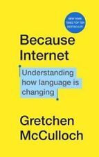 Because Internet Understanding how language is changing 9781787302310