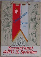 UNIONE SPORTIVA SPOLETO 1909 60 ANNI ALCEO RAMBALDI MARINO MONTI GIUSEPPE LISI