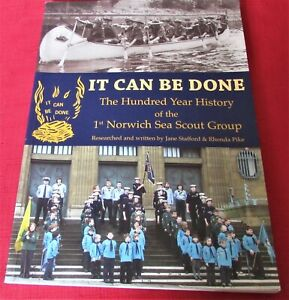 1st NORWICH SEA SCOUTS - THE HUNDRED YEAR HISTORY - Stafford - 2009 - PB