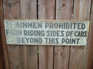 ANTIQUE TRAINMAN PROHIBITED FROM RIDING SIDES OF CARS PAINTED WOOD SIGN