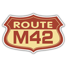 Route M42 car sticker 100mm wide route 66 parody funny