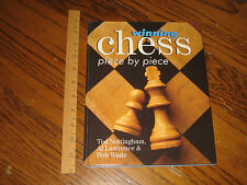 STERLING - Winning Chess Piece By Piece by Ted Nottingham, Al Lawrence, Bob Wade