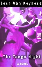 The Tango Night writen by Josh Van Keyness ISN: 21873J91