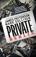 Private: Private Berlin by James Patterson and Mark Sullivan (2013, Paperback)
