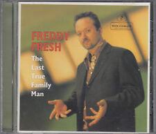 Freddy Fresh : The Last True Family Man CD FASTPOST