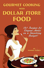 NEW Gourmet Cooking with Dollar Store Food by Randall John Putala