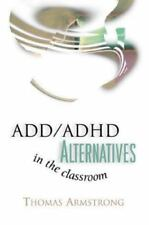 Add/ADHD Alternatives in the Classroom by Armstrong