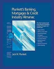 Plunkett's Banking, Mortgages & Credit Industry Almanac 2010: Banking, Mortgages