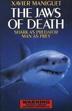 NEW The Jaws of Death : Sharks as Predator, Man as Prey by Xavier Maniguet