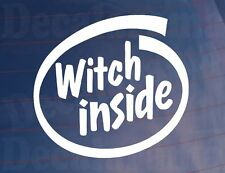 WITCH INSIDE Funny Novelty Car/Van/Truck/Window/Bumper Vinyl Sticker/Decal