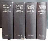 ŒUVRES COMPLÈTES. 4 VOLUMES. VICENTE BLASCO IBÁÑEZ. EDIC. AGUILAR. 1975 / 1978.