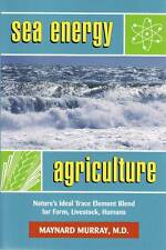Sea Energy Agriculture by Maynard Murray M.D.