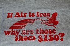 "Reebok XL T-Shirt ""If Air is Free Why Are Those Shoes $150?"" NEW w/ Tag"