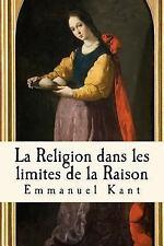 La Religion Dans les Limites de la Raison by Emmanuel Kant (2017, Paperback)