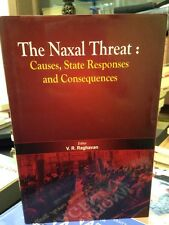 The Naxal Threat: Causes, State Responses And Consequences, V.R. Raghavan, 2011
