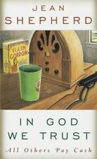 In God We Trust All Others Pay Cash Jean Shepherd Americana Humor SC Indiana LN