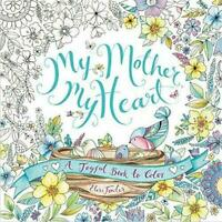 My Mother My Heart: A Joyful Book To Color By Eleri Fowler (Paperback)
