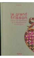 Chaumet Le grand frisson : Bijoux de sentiment de la Renaissance à nos jours