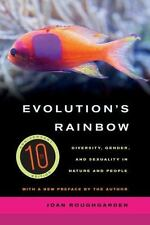 Evolution's Rainbow : Diversity, Gender, and Sexuality in Nature and People...