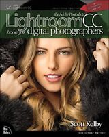 Adobe Photoshop Lightroom Cc Book For Digital Photographers by Scott Kelby