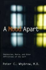 A Mood Apart: Depression, Mania, and Other Afflictions of the Self, Whybrow, Pet