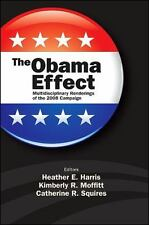 The Obama Effect: Multidisciplinary Renderings of the 2008 Campaign-ExLibrary