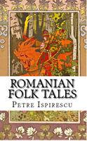 Folk Tales Petre Ispirescu English and Romanian Seven Headed Dragon Fairies