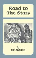Road to the Stars by Yuri Gagarin (2002, Paperback)