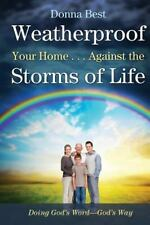 Weatherproof Your Home... Against the Storms of Life by Donna Best (2014,...
