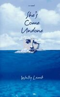 Shes Come Undone by Wally Lamb