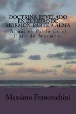 Doctrina Revelado en el Libro de Mormon. Parte 9. Alma : Alma: el Pablo de el...