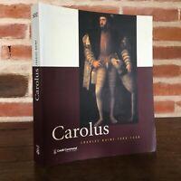 Carolus Charles Quint 1500-1558 Sdz Snoeck-Ducaju & Zoon Brossura