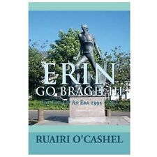 Erin Go Bragh III: The End Of An Era 1995 - 2002, .,, O'Cashel, Ruairi, New, 201