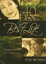 40 Days to Your Best Life a spiritual journey to contentment for women