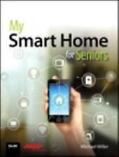 My Smart Home for Seniors by Michael Miller (2017) Book Security Privacy Device